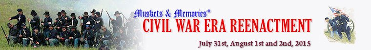 Muskets & Memories' Civil War Era Reenactment